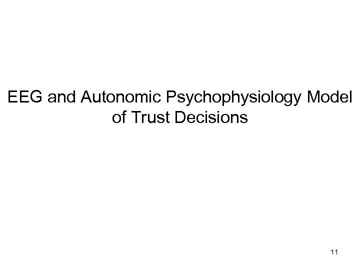 EEG and Autonomic Psychophysiology Model of Trust Decisions 11