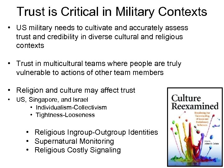 Trust is Critical in Military Contexts • US military needs to cultivate and accurately