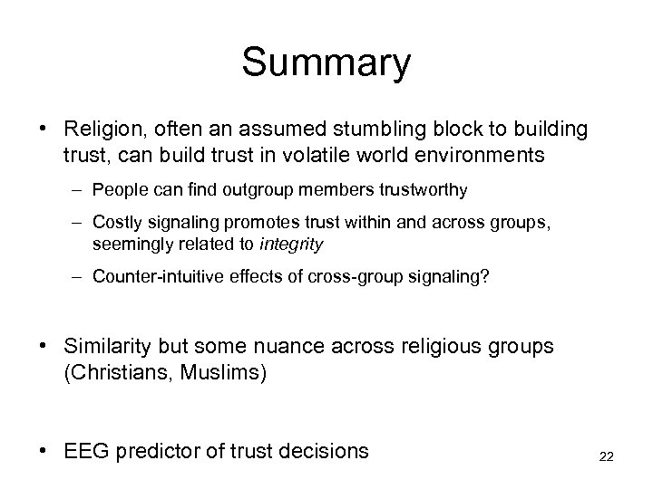 Summary • Religion, often an assumed stumbling block to building trust, can build trust