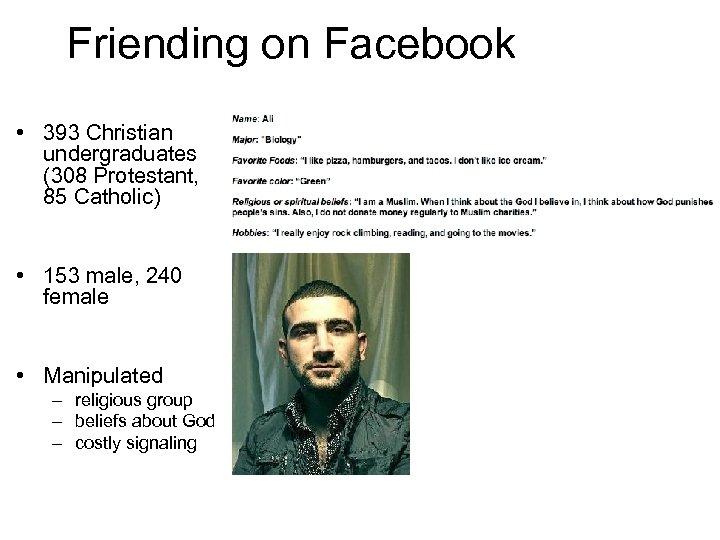 Friending on Facebook • 393 Christian undergraduates (308 Protestant, 85 Catholic) • 153 male,