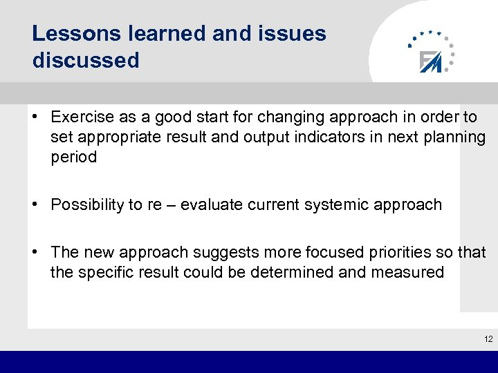 Lessons learned and issues discussed • Exercise as a good start for changing
