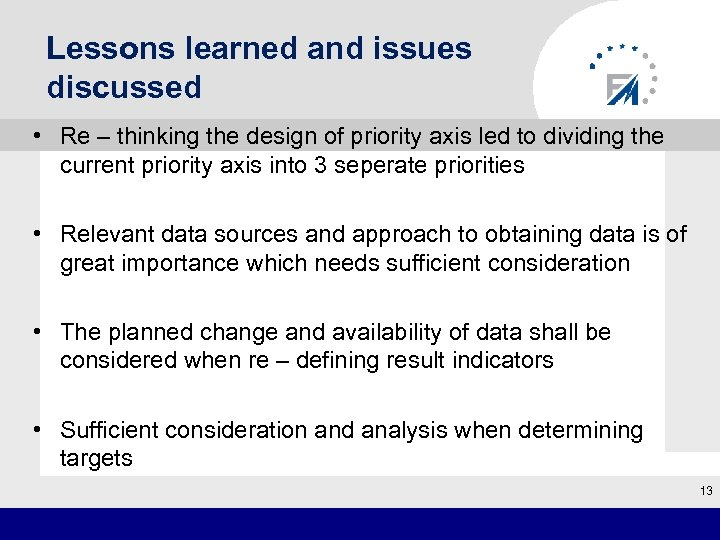 Lessons learned and issues discussed • Re – thinking the design of priority