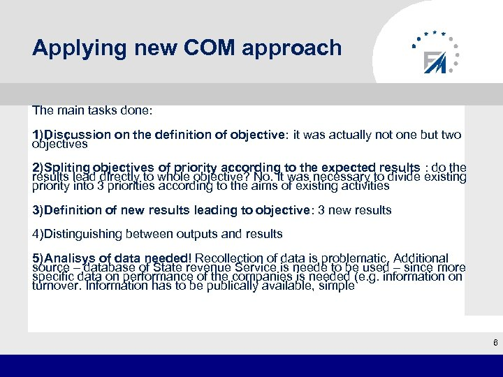 Applying new COM approach The main tasks done: 1)Discussion on the definition of