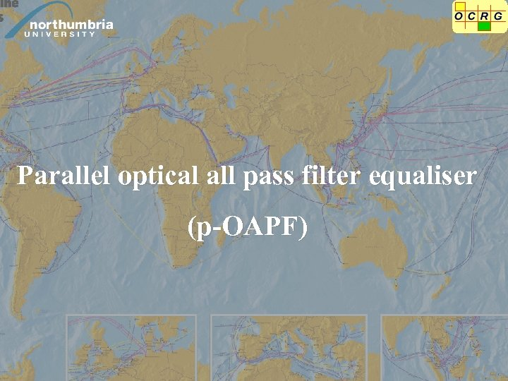 Parallel optical all pass filter equaliser (p-OAPF)