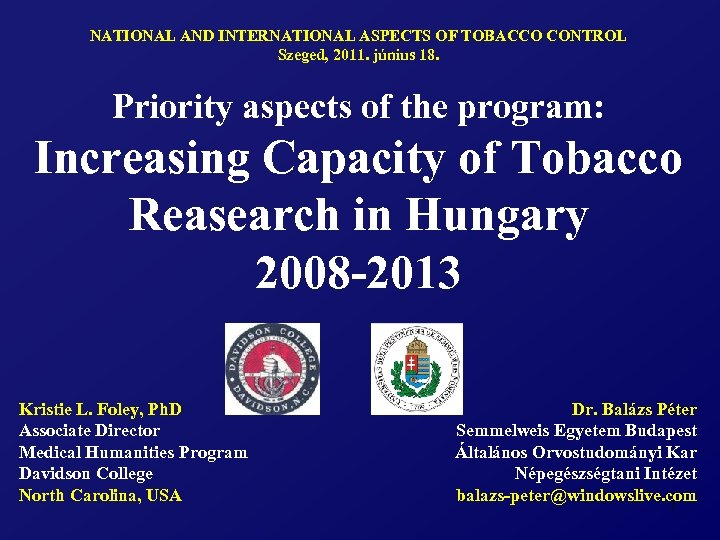 NATIONAL AND INTERNATIONAL ASPECTS OF TOBACCO CONTROL Szeged, 2011. június 18. Priority aspects of