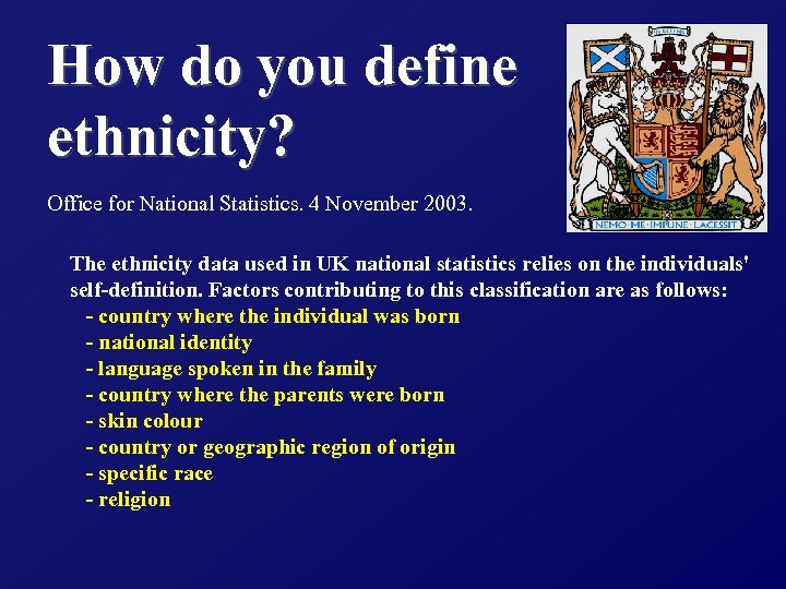 How do you define ethnicity? Office for National Statistics. 4 November 2003. The ethnicity