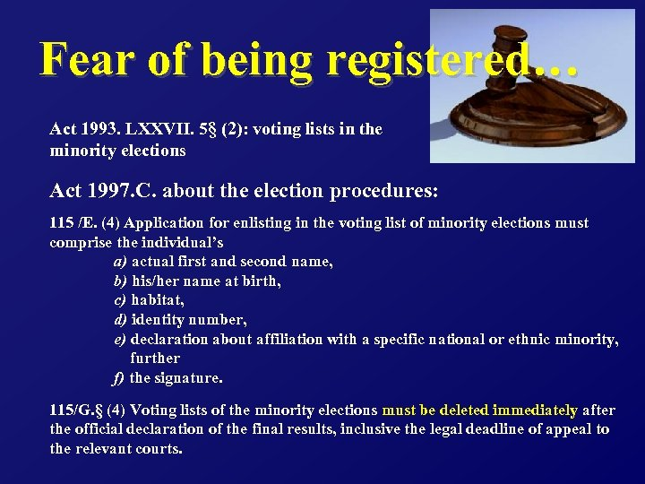 Fear of being registered… Act 1993. LXXVII. 5§ (2): voting lists in the minority