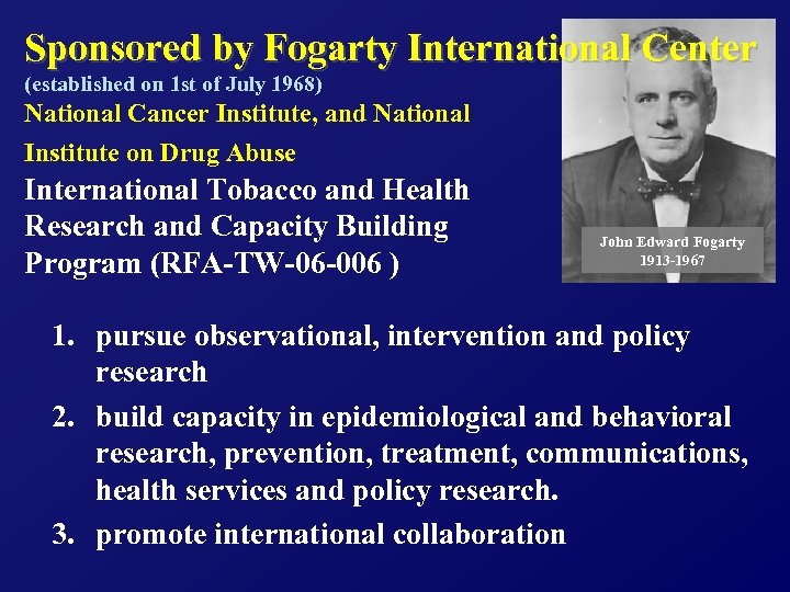 Sponsored by Fogarty International Center (established on 1 st of July 1968) National Cancer