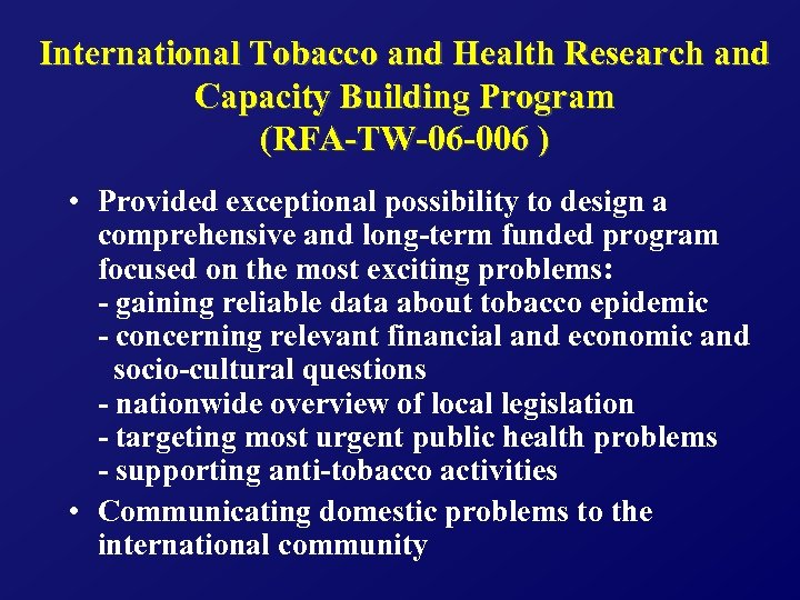 International Tobacco and Health Research and Capacity Building Program (RFA-TW-06 -006 ) • Provided