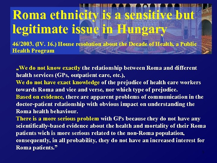 Roma ethnicity is a sensitive but legitimate issue in Hungary 46/2003. (IV. 16. )