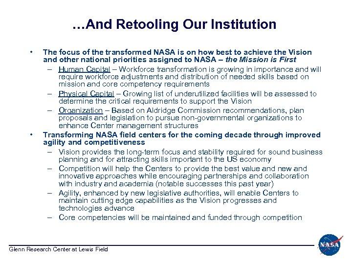…And Retooling Our Institution • • The focus of the transformed NASA is on