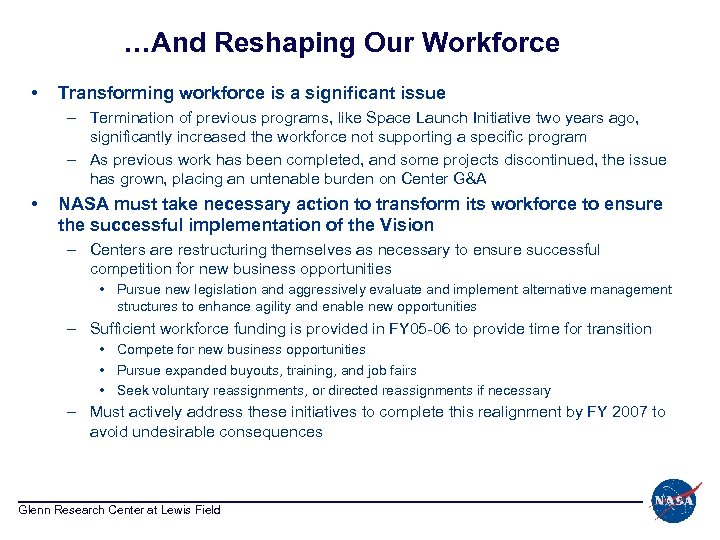 …And Reshaping Our Workforce • Transforming workforce is a significant issue – Termination of
