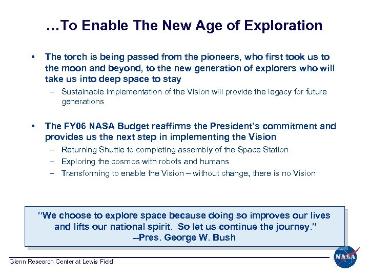 …To Enable The New Age of Exploration • The torch is being passed from