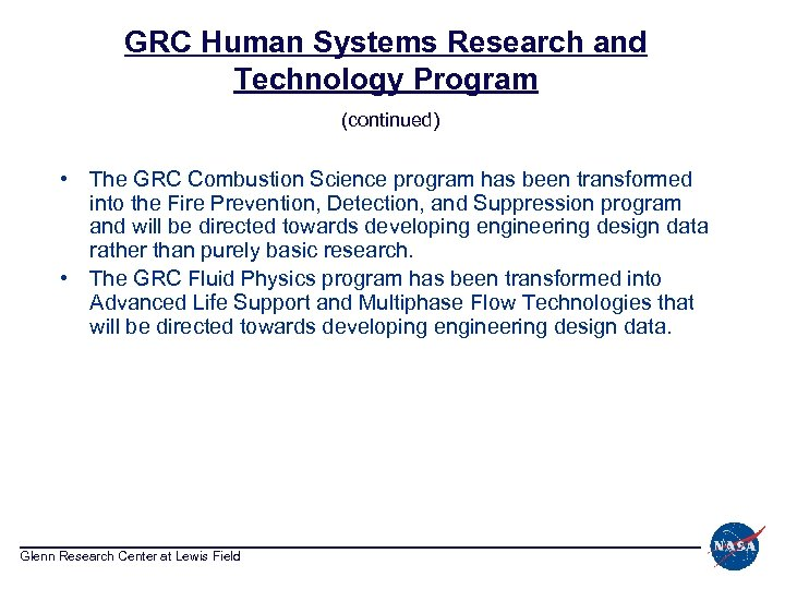 GRC Human Systems Research and Technology Program (continued) • The GRC Combustion Science program
