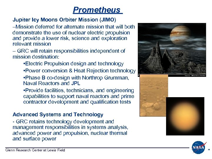 Prometheus Jupiter Icy Moons Orbiter Mission (JIMO) –Mission deferred for alternate mission that will