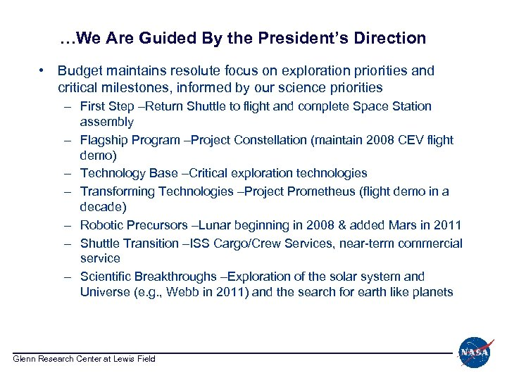 …We Are Guided By the President's Direction • Budget maintains resolute focus on exploration