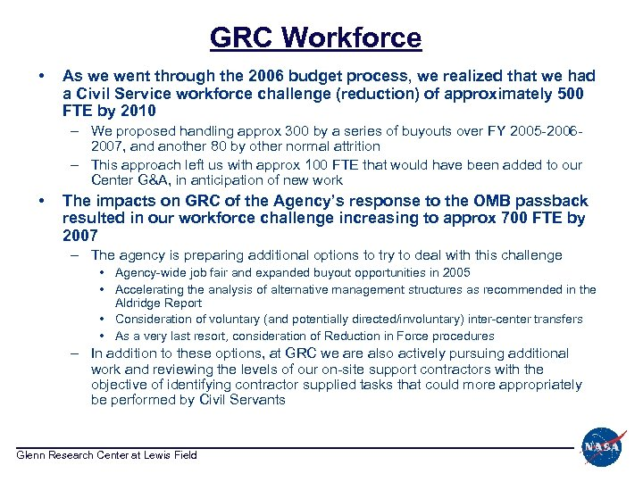 GRC Workforce • As we went through the 2006 budget process, we realized that