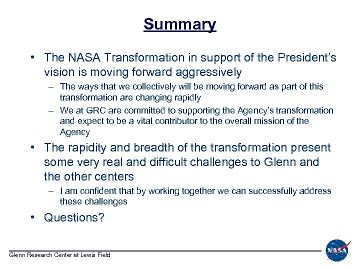 Summary • The NASA Transformation in support of the President's vision is moving forward