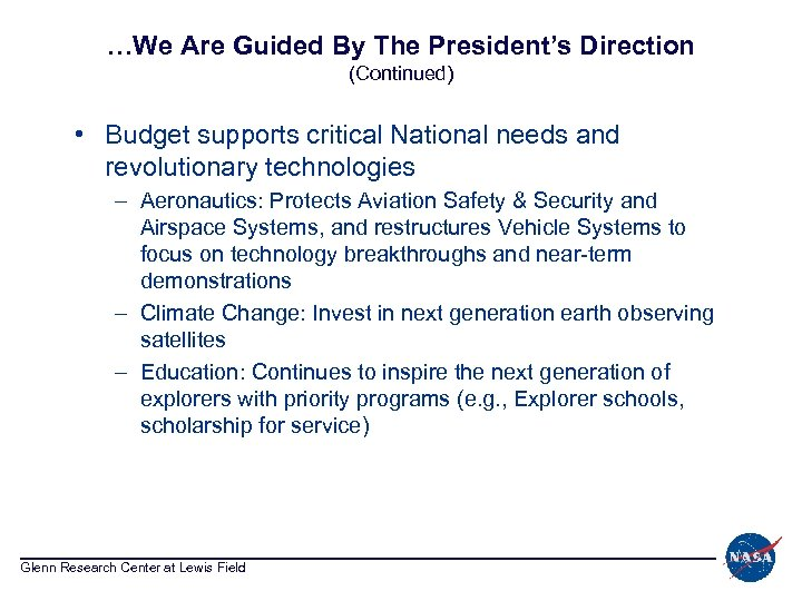 …We Are Guided By The President's Direction (Continued) • Budget supports critical National needs