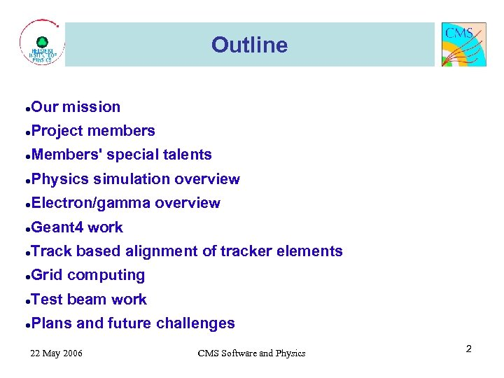 Outline ● Our mission ● Project members ● Members' special talents ● Physics simulation