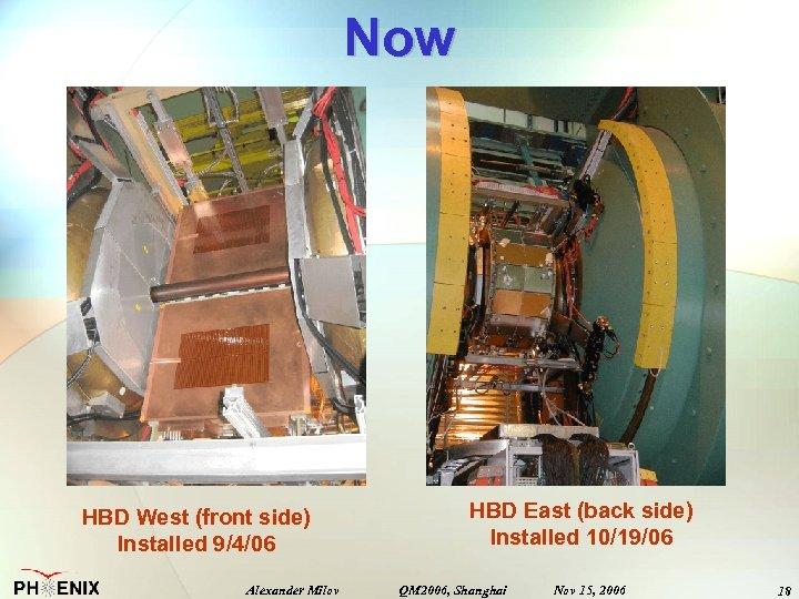 Now HBD West (front side) Installed 9/4/06 Alexander Milov HBD East (back side) Installed