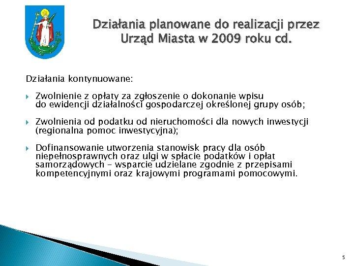 Działania planowane do realizacji przez Urząd Miasta w 2009 roku cd. Działania kontynuowane: Zwolnienie