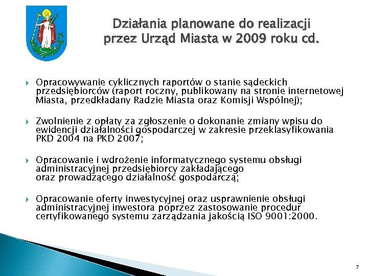 Działania planowane do realizacji przez Urząd Miasta w 2009 roku cd. Opracowywanie cyklicznych raportów