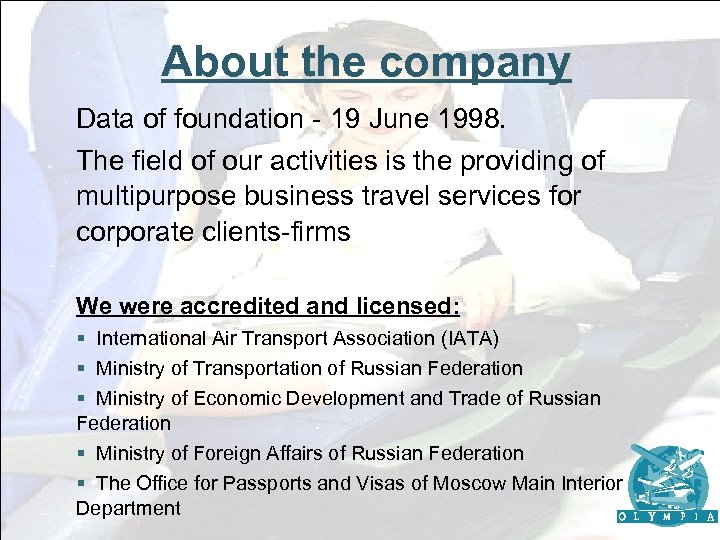 About the company Data of foundation - 19 June 1998. The field of our