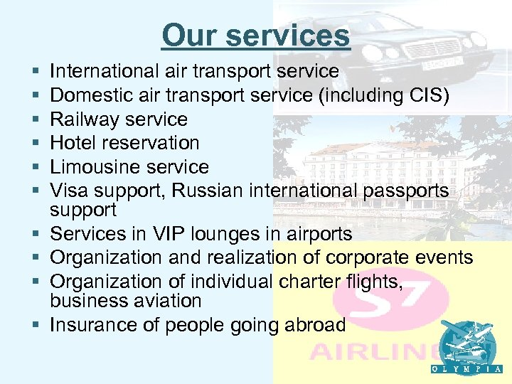 Our services § § § § § International air transport service Domestic air transport