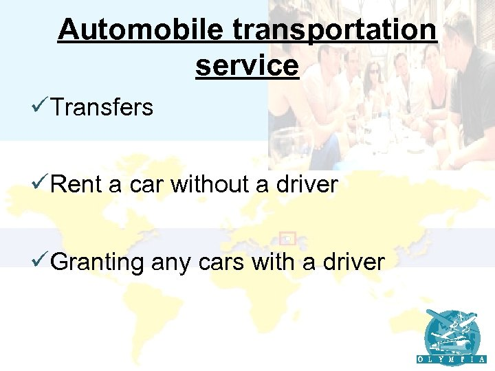 Automobile transportation service üTransfers üRent a car without a driver üGranting any cars with