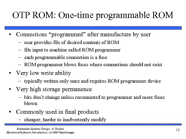 """OTP ROM: One-time programmable ROM • Connections """"programmed"""" after manufacture by user – –"""