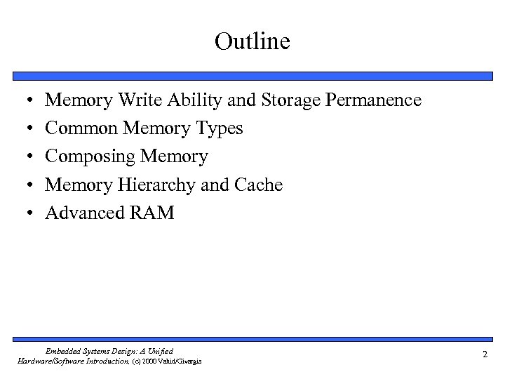 Outline • • • Memory Write Ability and Storage Permanence Common Memory Types Composing