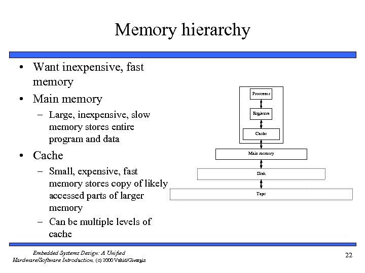 Memory hierarchy • Want inexpensive, fast memory • Main memory – Large, inexpensive, slow
