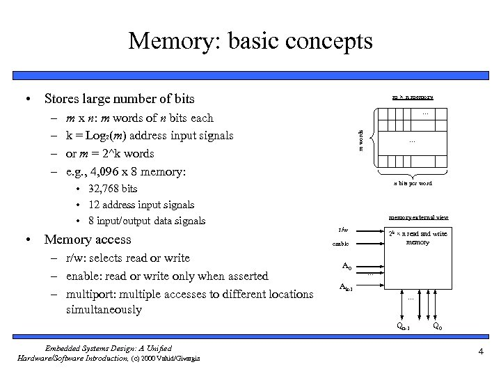 Memory: basic concepts • Stores large number of bits … m x n: m