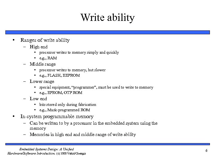 Write ability • Ranges of write ability – High end • processor writes to
