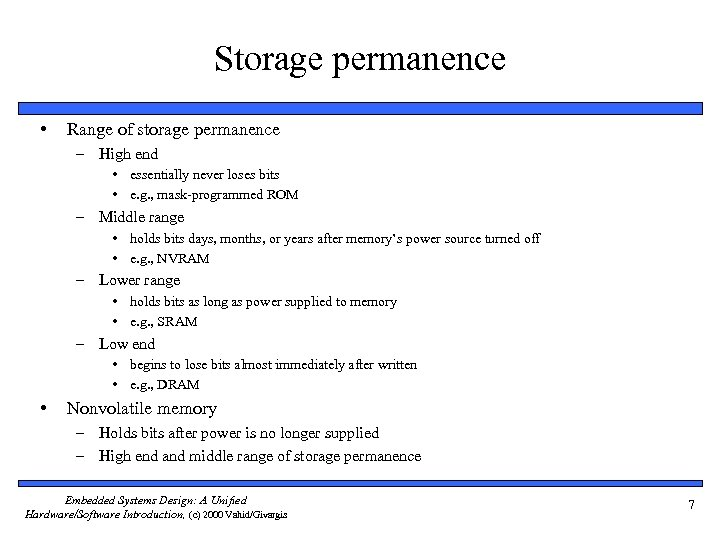 Storage permanence • Range of storage permanence – High end • essentially never loses