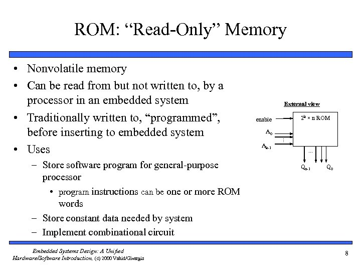 """ROM: """"Read-Only"""" Memory – Store software program for general-purpose processor • program instructions can"""