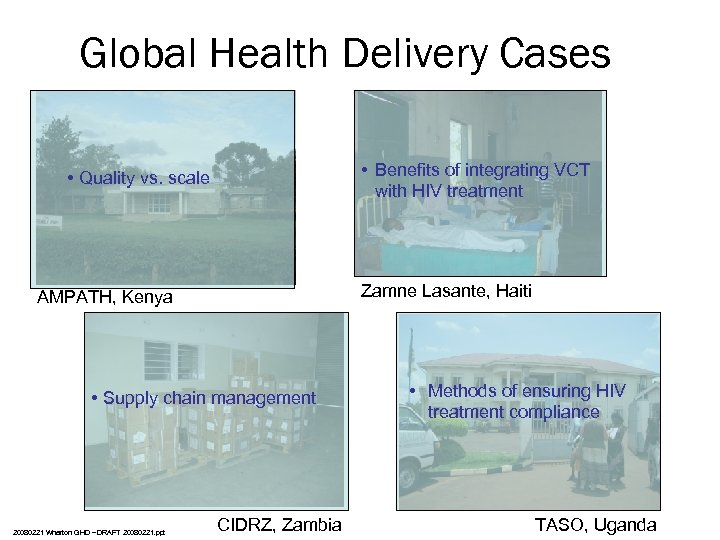 Global Health Delivery Cases • Benefits of integrating VCT with HIV treatment • Quality