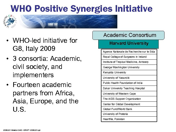 WHO Positive Synergies Initiative • WHO-led initiative for G 8, Italy 2009 • 3