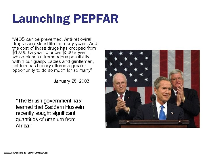 """Launching PEPFAR """"AIDS can be prevented. Anti-retroviral drugs can extend life for many years."""