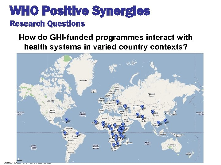 WHO Positive Synergies Research Questions How do GHI-funded programmes interact with health systems in