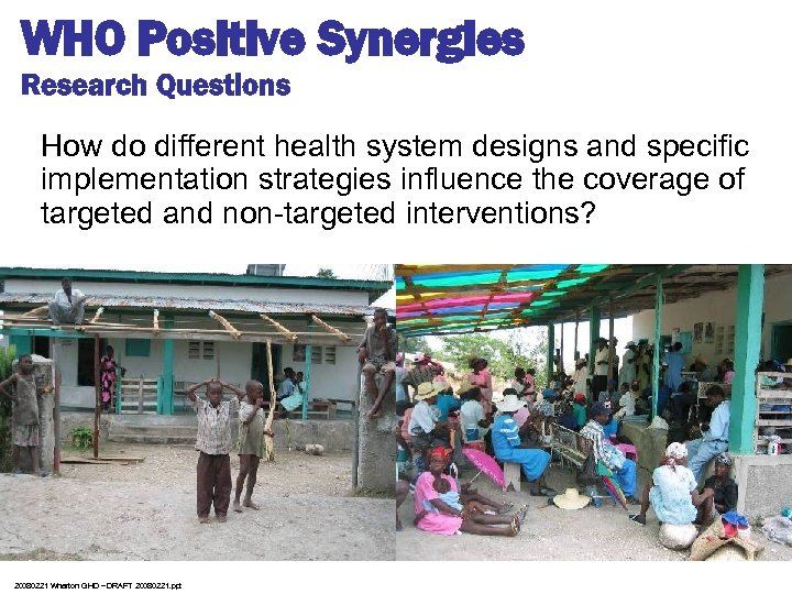 WHO Positive Synergies Research Questions How do different health system designs and specific implementation