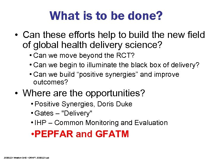 What is to be done? • Can these efforts help to build the new