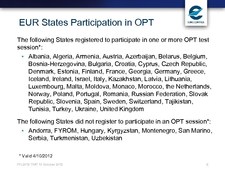 EUR States Participation in OPT The following States registered to participate in one or