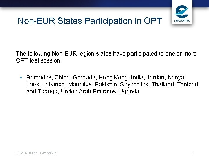 Non-EUR States Participation in OPT The following Non-EUR region states have participated to one