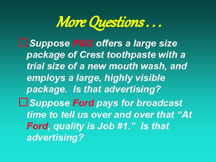 More Questions. . . ¨ Suppose P&G offers a large size package of Crest