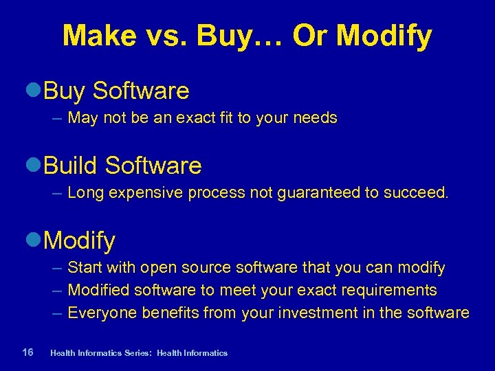 Make vs. Buy… Or Modify Buy Software – May not be an exact fit