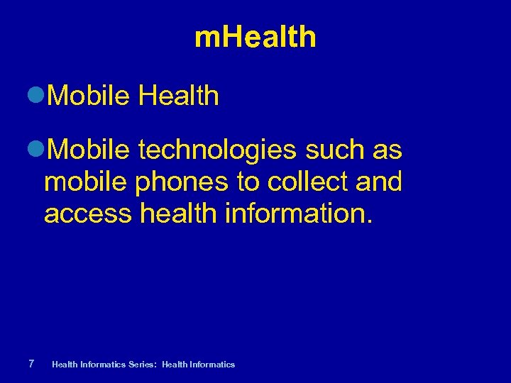 m. Health Mobile technologies such as mobile phones to collect and access health information.