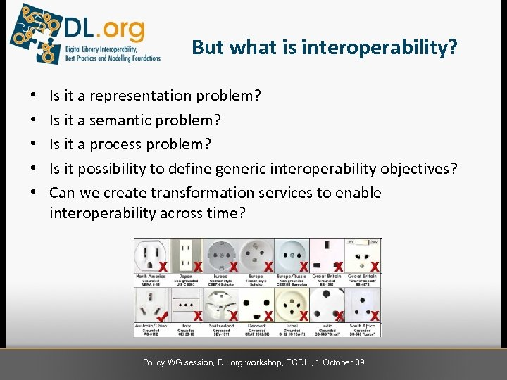 But what is interoperability? • • • Is it a representation problem? Is it
