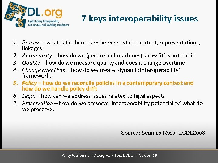 7 keys interoperability issues 1. Process – what is the boundary between static content,